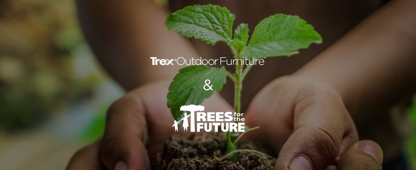 Trex Outdoor Furniture & Trees for the Future - Money DOES grown on trees